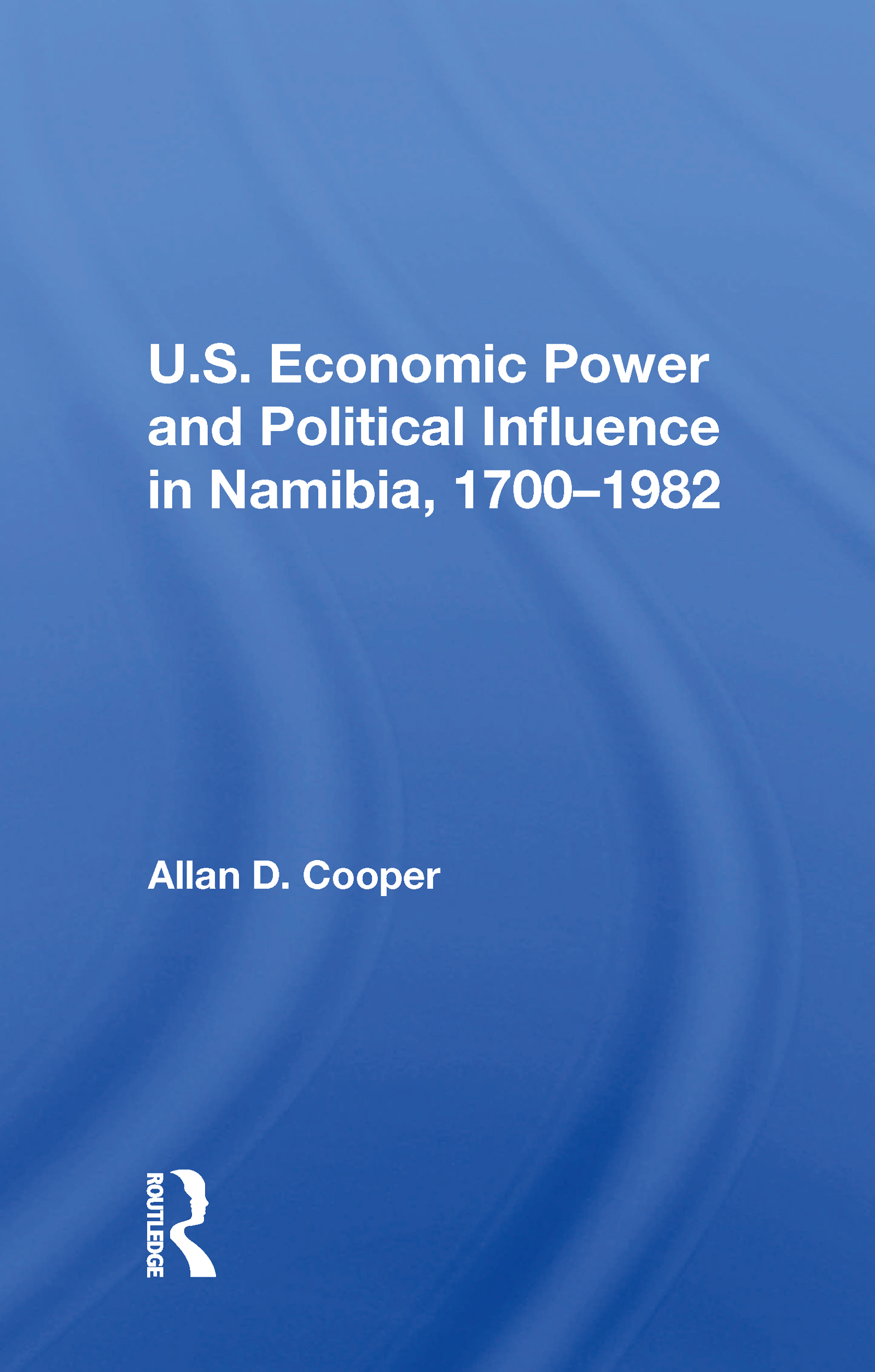 U.S. Economic Power And Political Influence In Namibia, 1700-1982