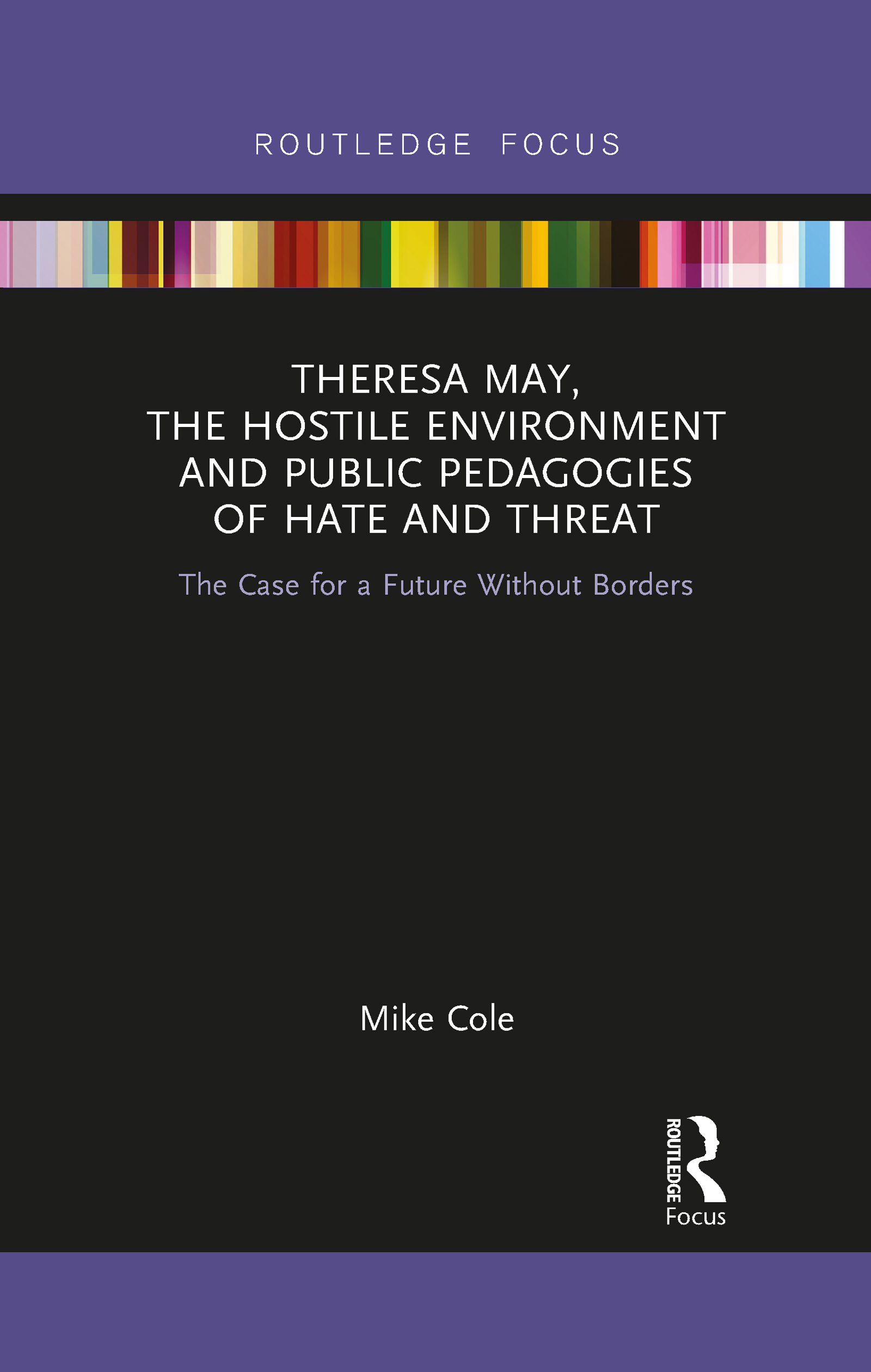 Theresa May, The Hostile Environment and Public Pedagogies of Hate and Threat