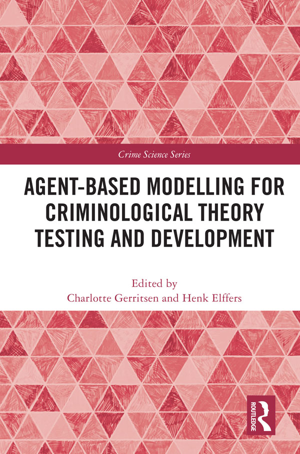 Agent-Based Modelling for Criminological Theory Testing and Development