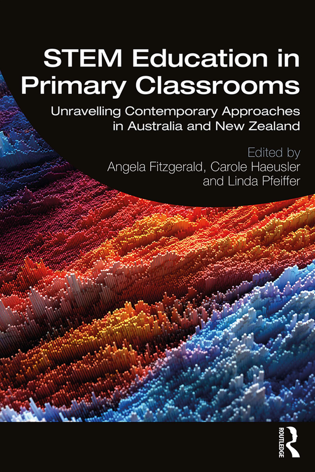 STEM Education in Primary Classrooms: Unravelling Contemporary Approaches in Australia and New Zealand book cover