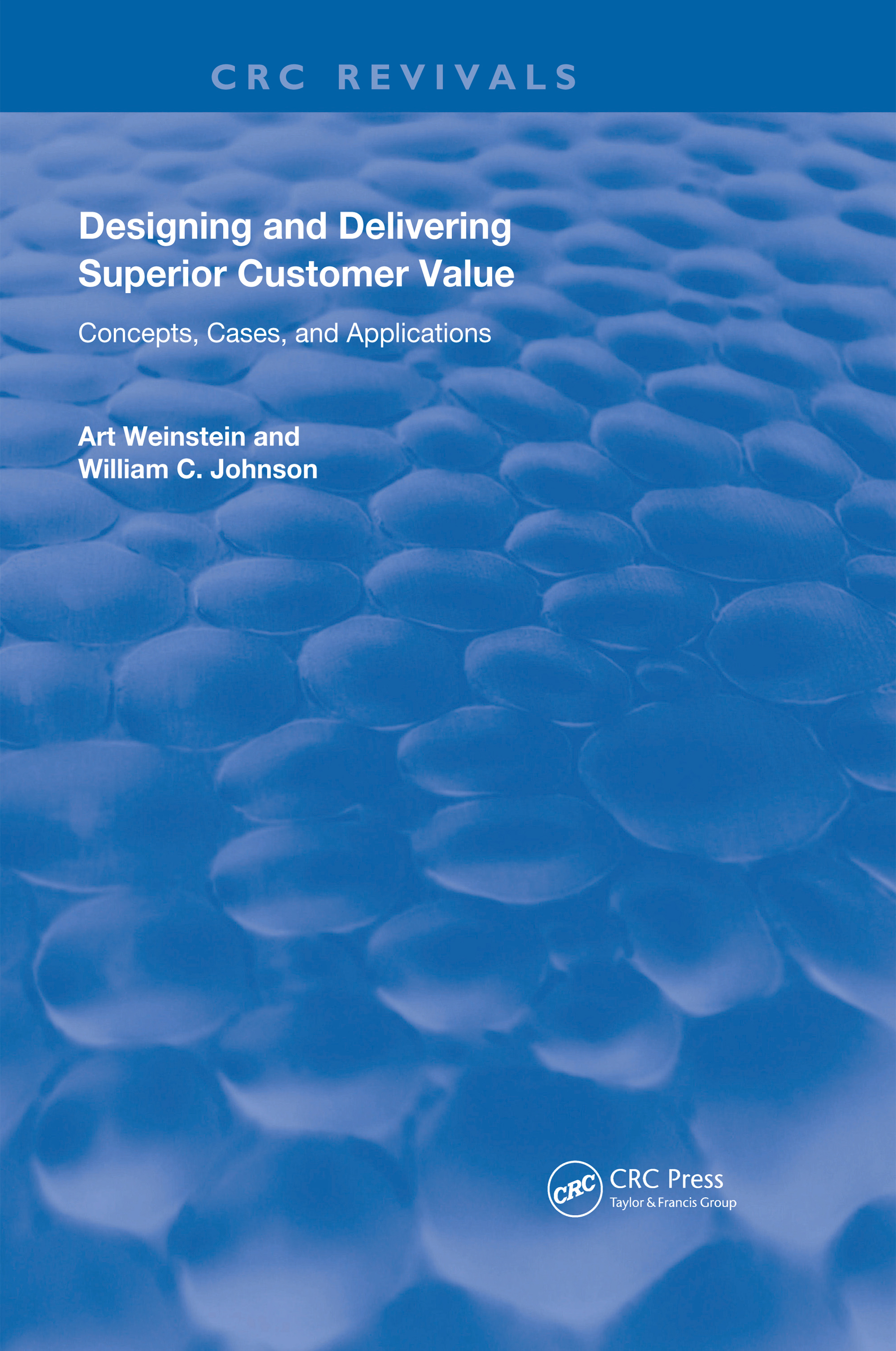 Designing and Delivering Superior Customer Value: Concepts, Cases, and Applications book cover