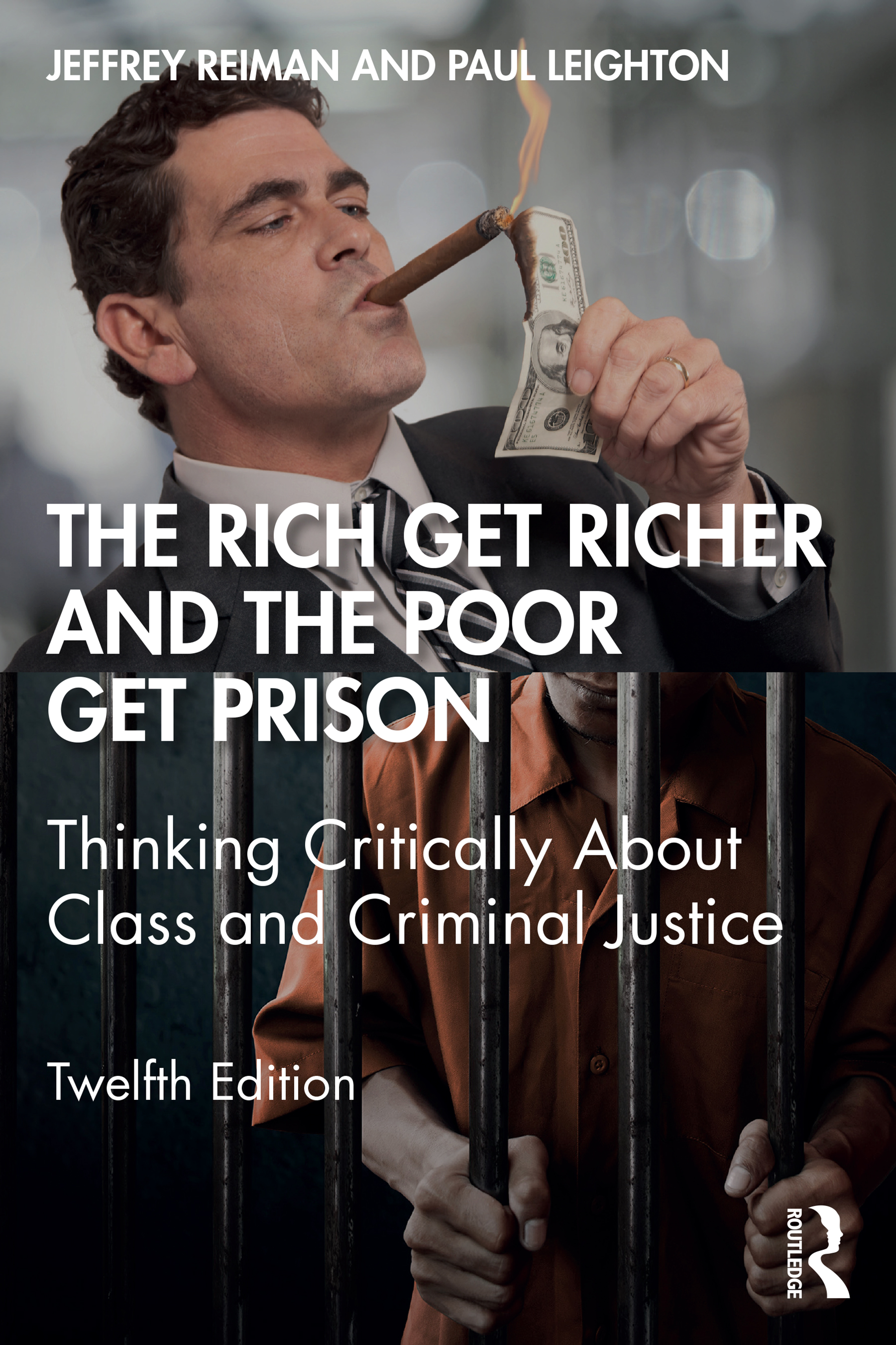 The Rich Get Richer and the Poor Get Prison: Thinking Critically About Class and Criminal Justice book cover