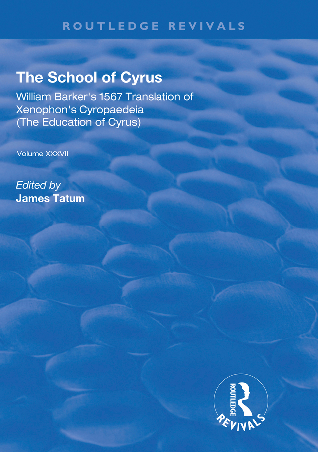 The School of Cyrus: William Barker's 1567 Translation of Xenophon's Cryopaedeia book cover