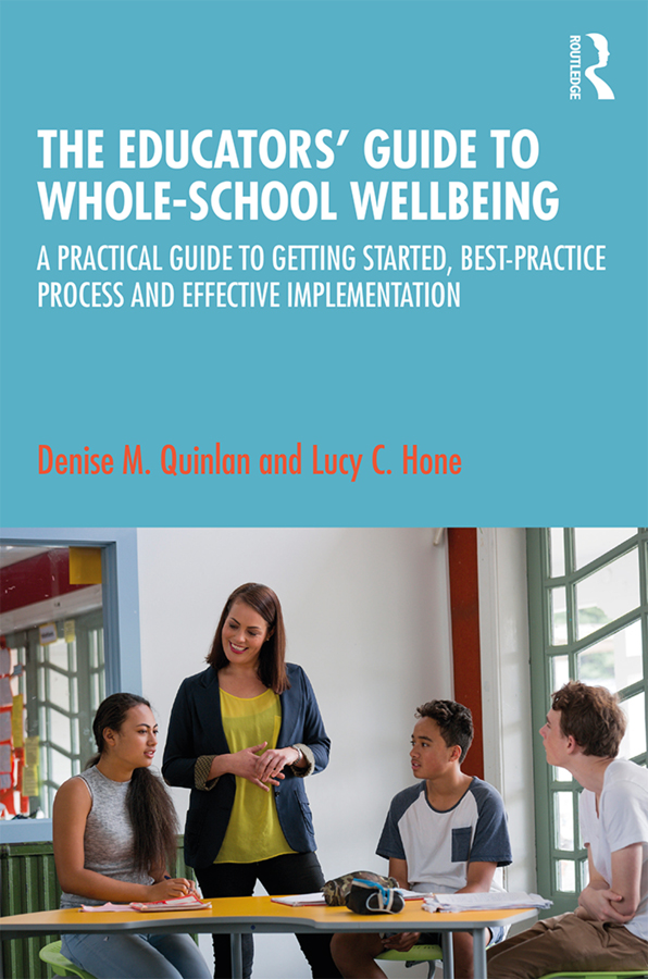 The Educators' Guide to Whole-school Wellbeing: A Practical Guide to Getting Started, Best-practice Process and Effective Implementation book cover