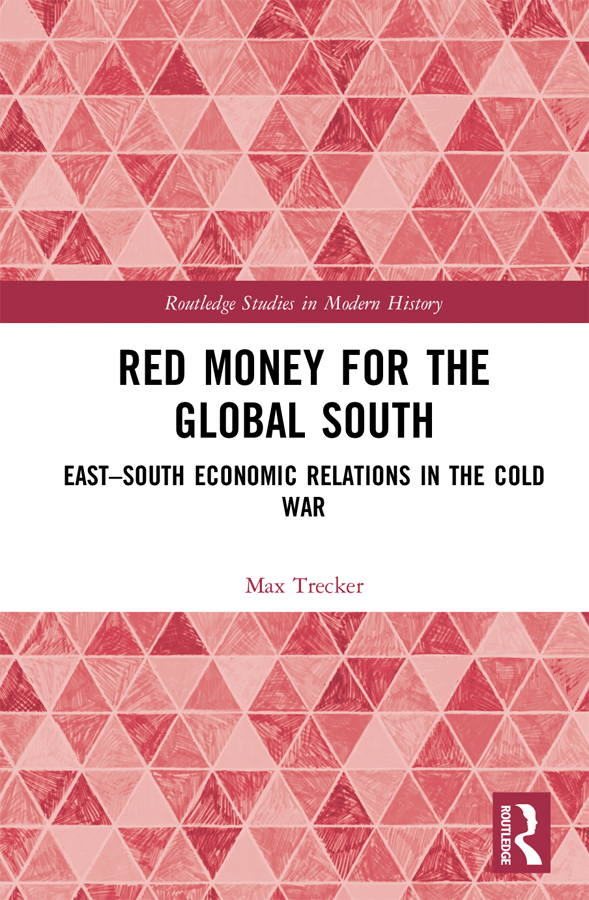 Red Money for the Global South: East–South Economic Relations in the Cold War book cover