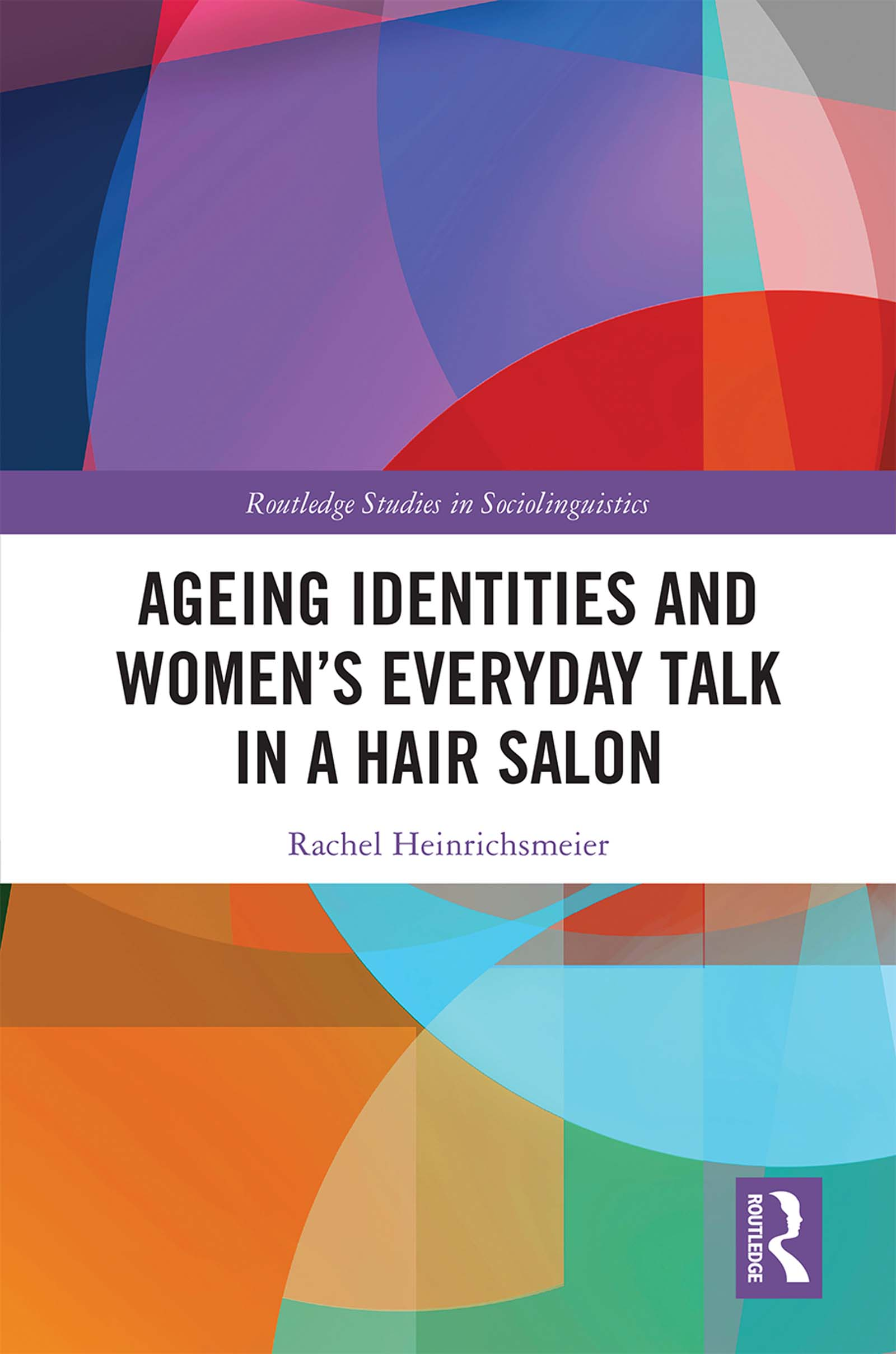 Ageing Identities and Women's Everyday Talk in a Hair Salon book cover