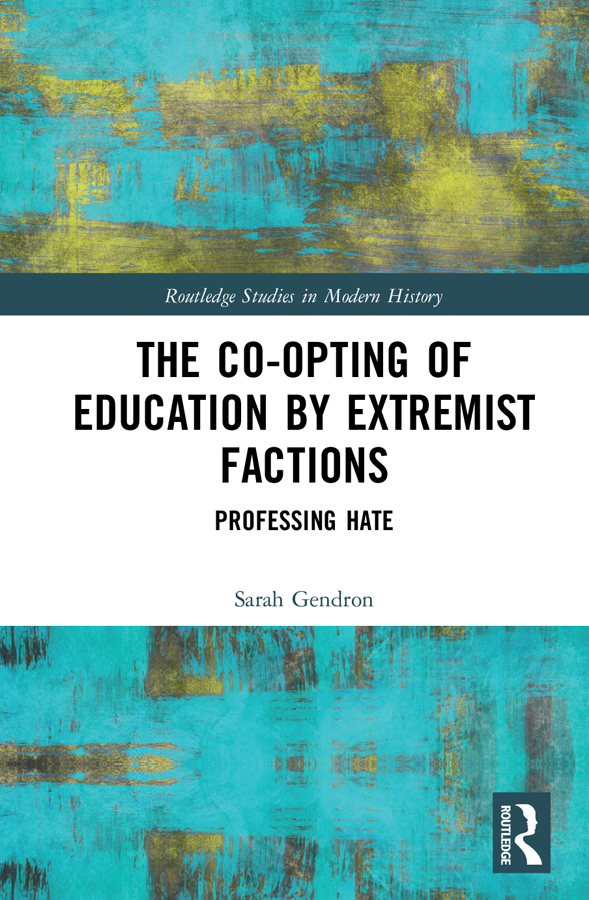 The Co-opting of Education by Extremist Factions: Professing Hate book cover