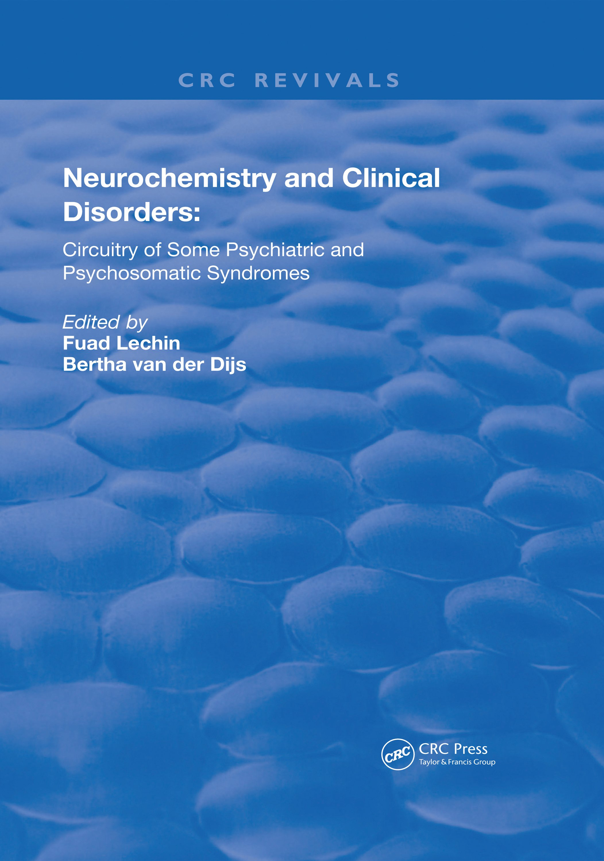 Neurochemistry and Clinical Disorders: Circuitry of Some Psychiatric and Psychosomatic Syndromes