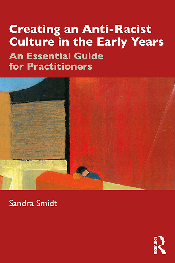 Creating an Anti-Racist Culture in the Early Years: An Essential Guide for Practitioners book cover