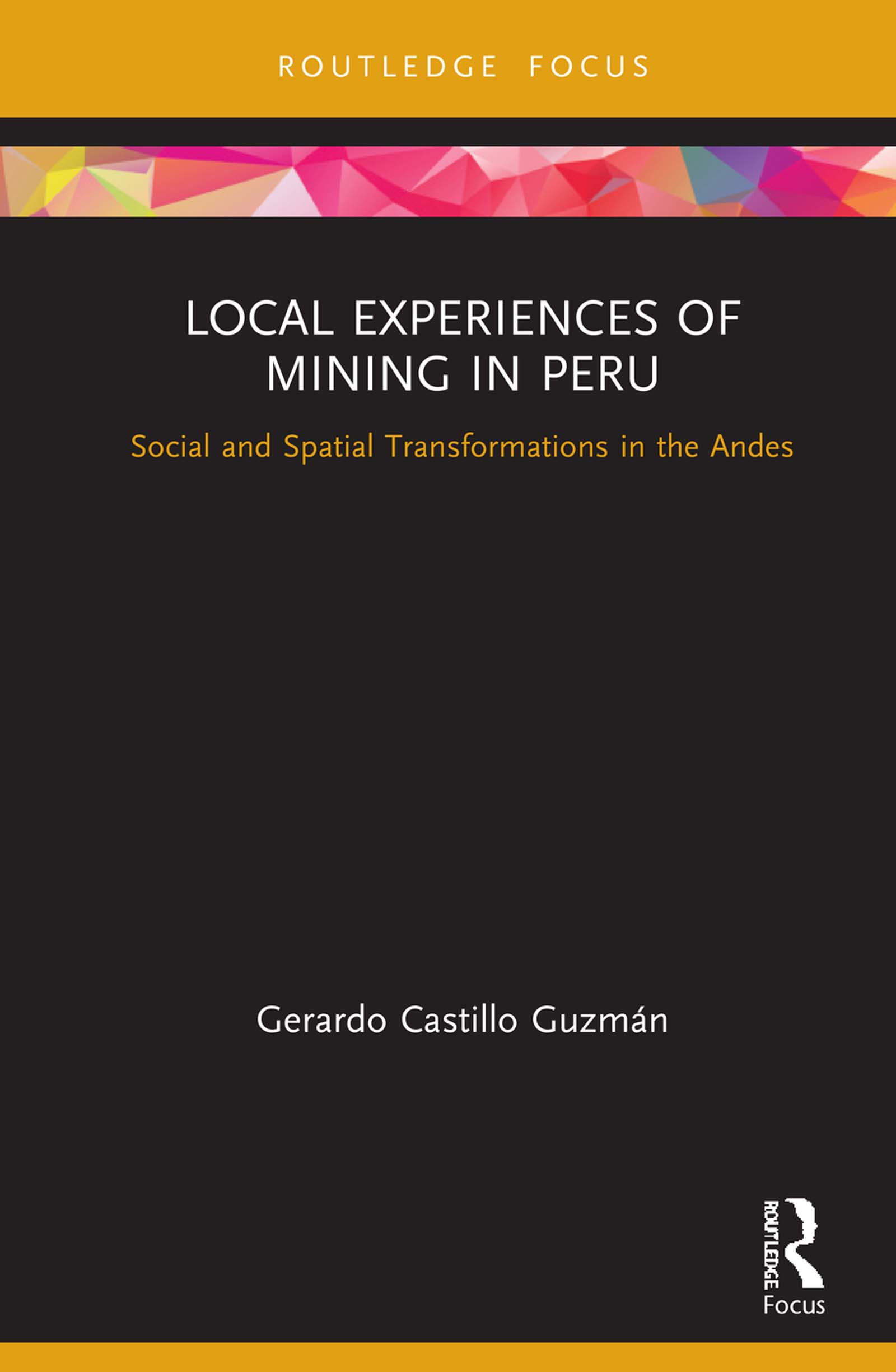 Local Experiences of Mining in Peru: Social and Spatial Transformations in the Andes book cover