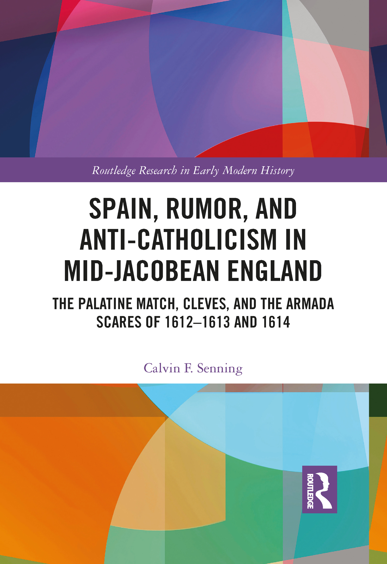 Spain, Rumor, and Anti-Catholicism in Mid-Jacobean England