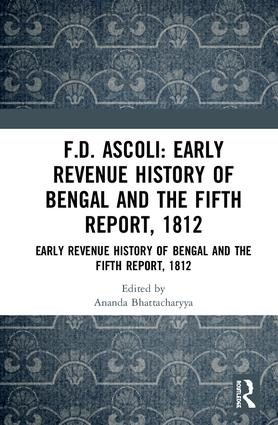 F.D. Ascoli: Early Revenue History of Bengal and The Fifth Report, 1812: Early Revenue History of Bengal and The Fifth Report, 1812 book cover