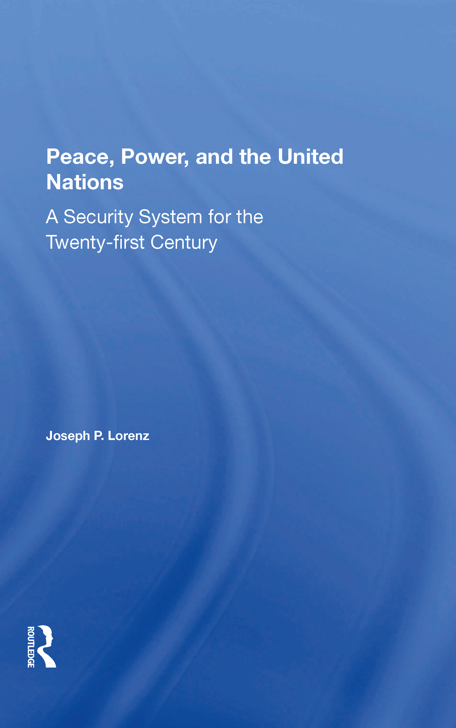 Peace, Power, And The United Nations