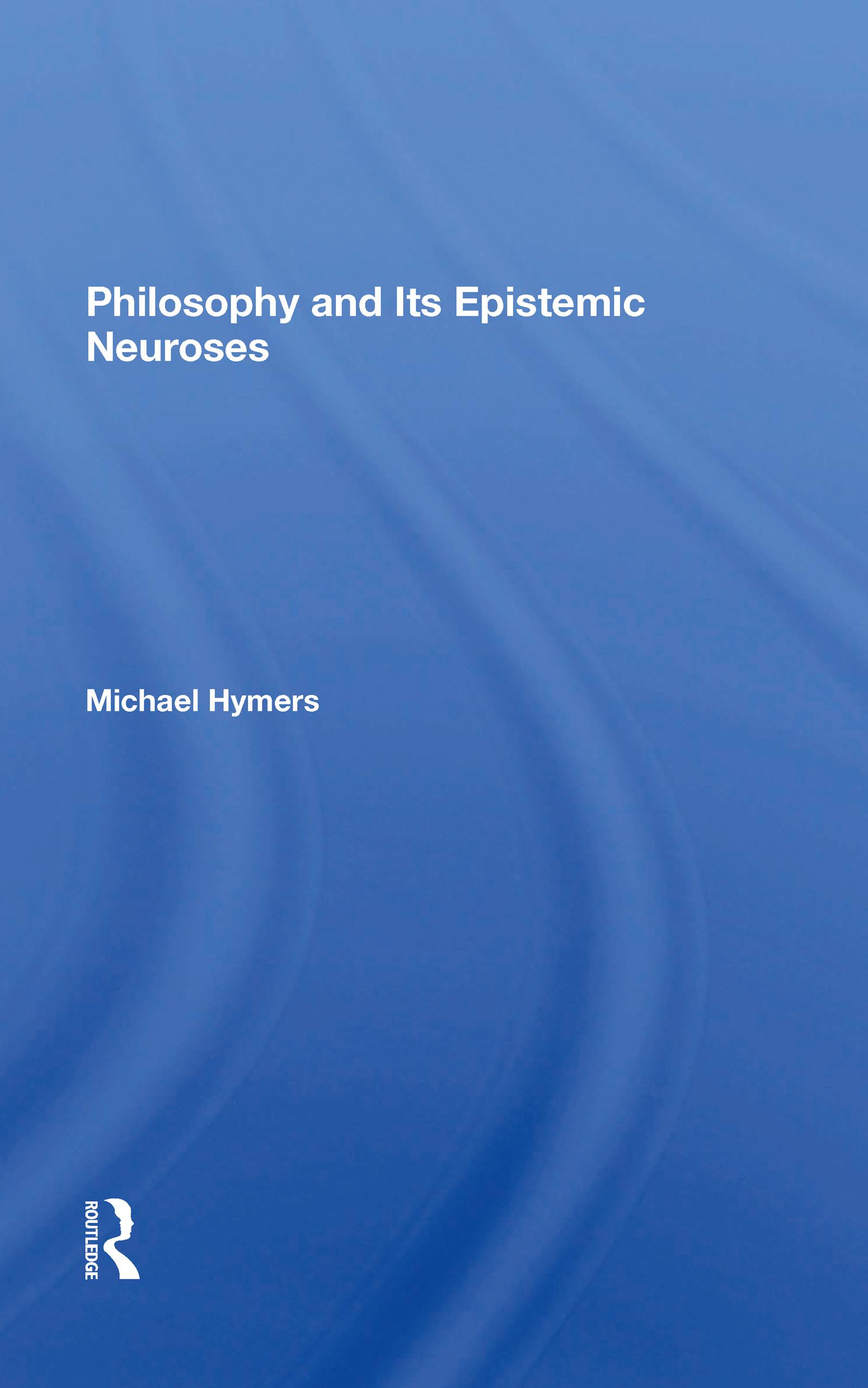 Philosophy And Its Epistemic Neuroses