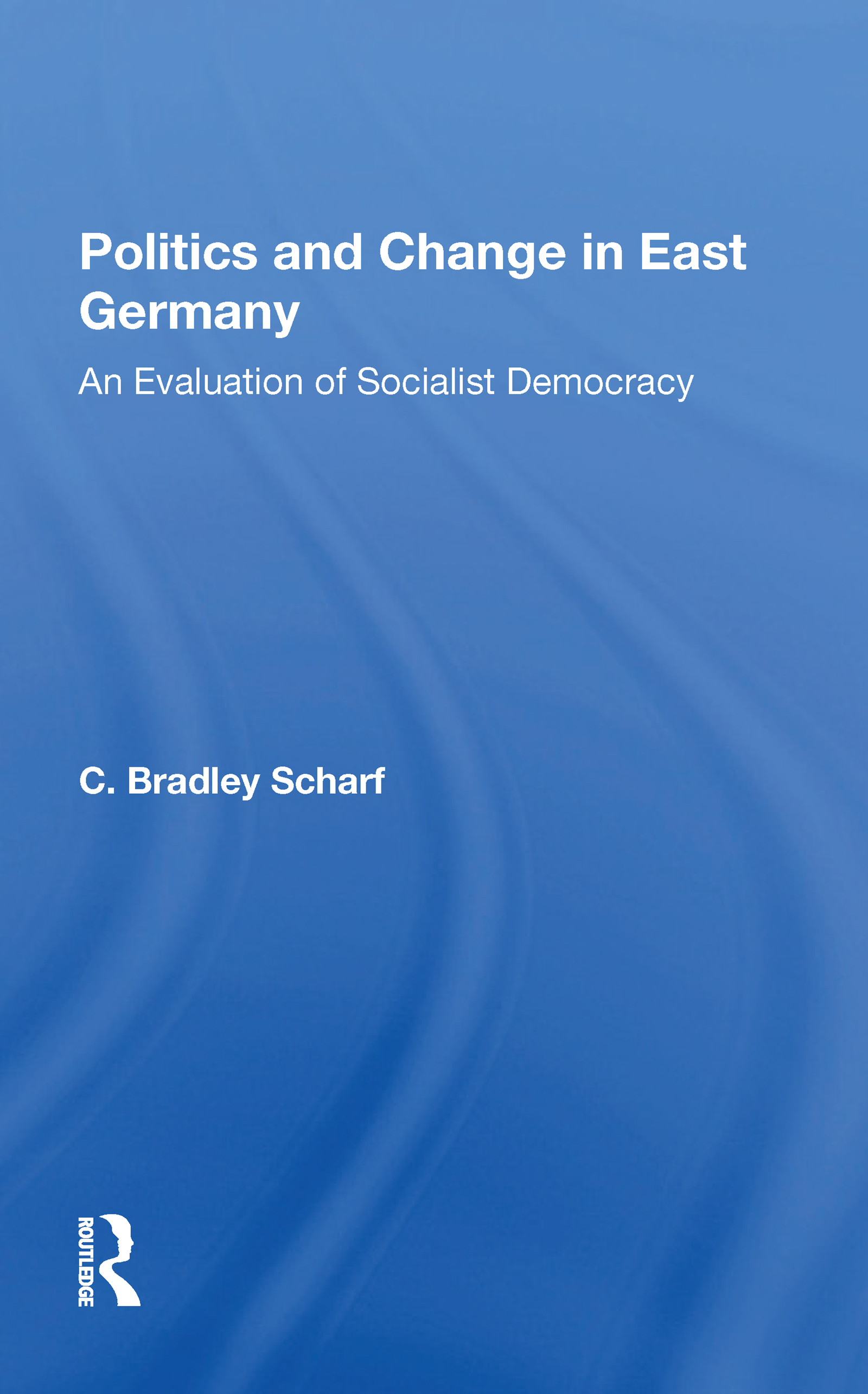 Politics And Change In East Germany