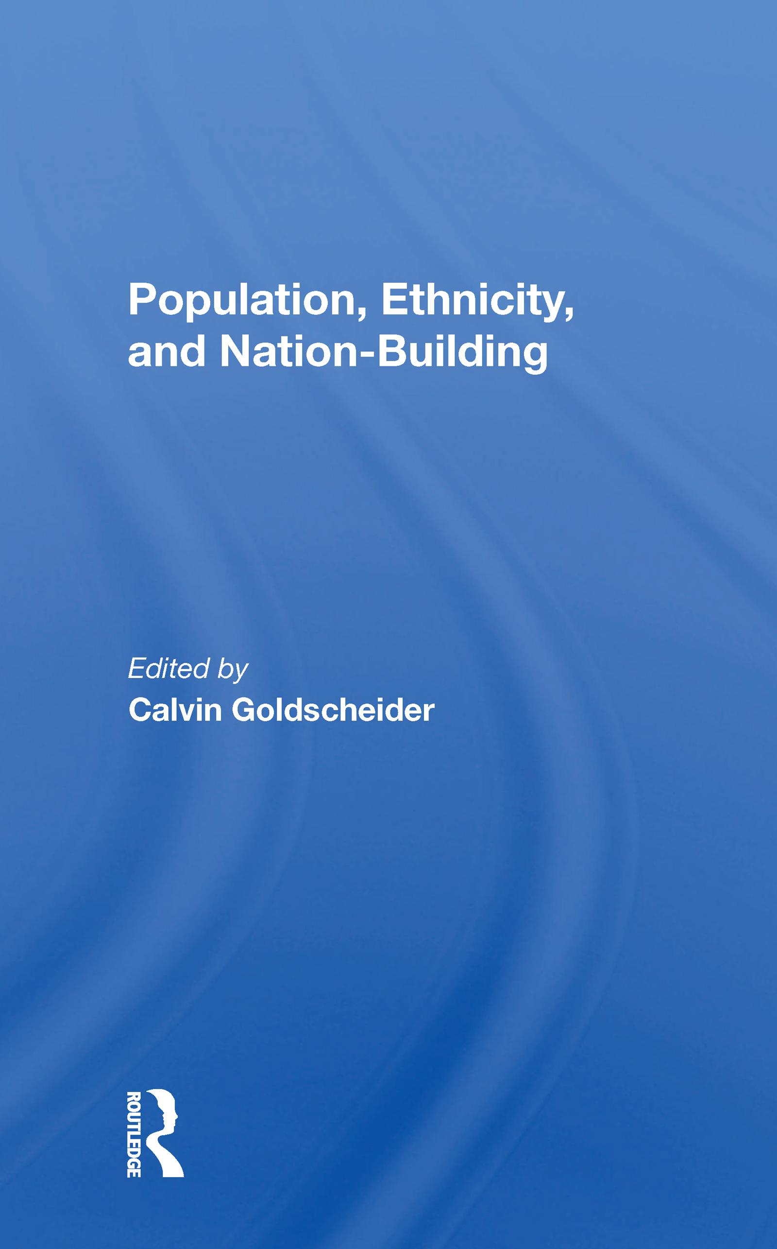 Population, Ethnicity, And Nation-building