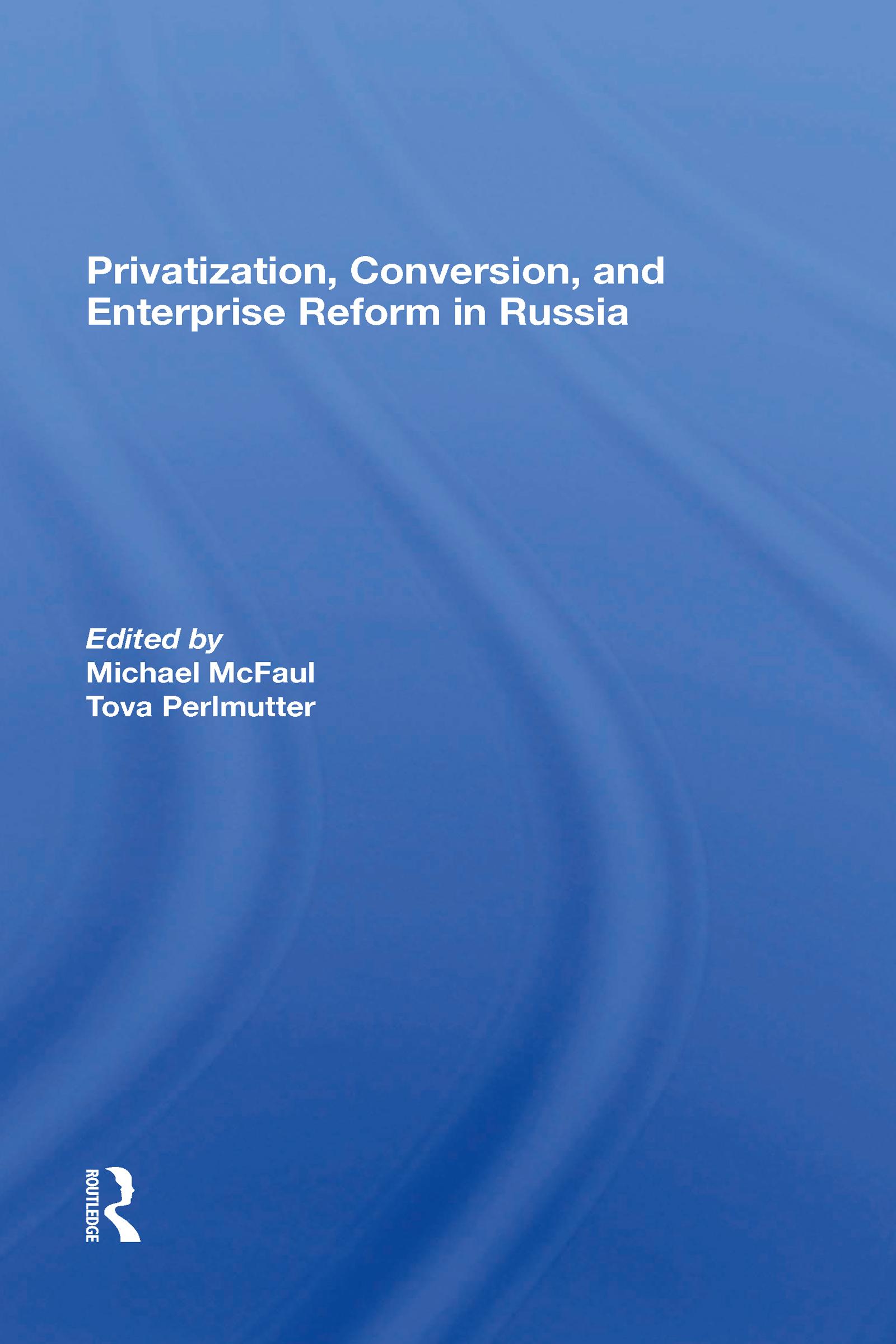 Privatization, Conversion, And Enterprise Reform In Russia