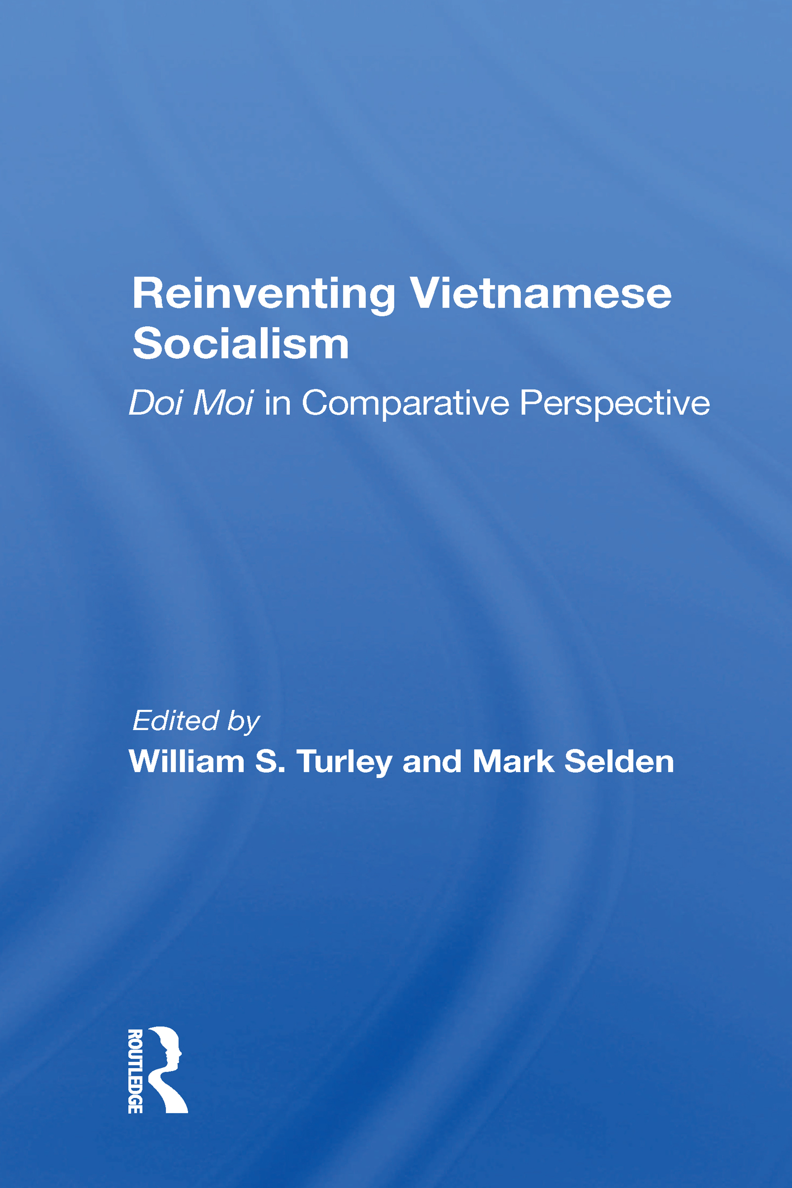 Reinventing Vietnamese Socialism