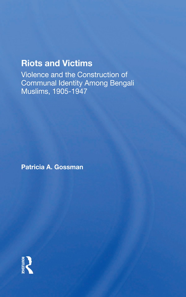 Riots And Victims: Violence And The Construction Of Communal Identity Among Bengali Muslims, 1905-1947 book cover
