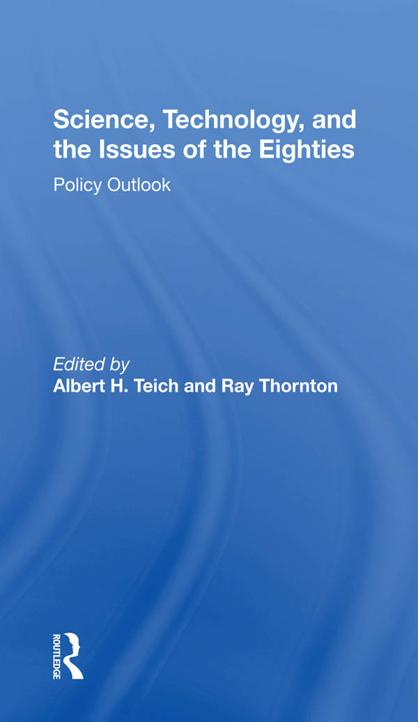 Science, Technology, And The Issues Of The Eighties: Policy Outlook book cover