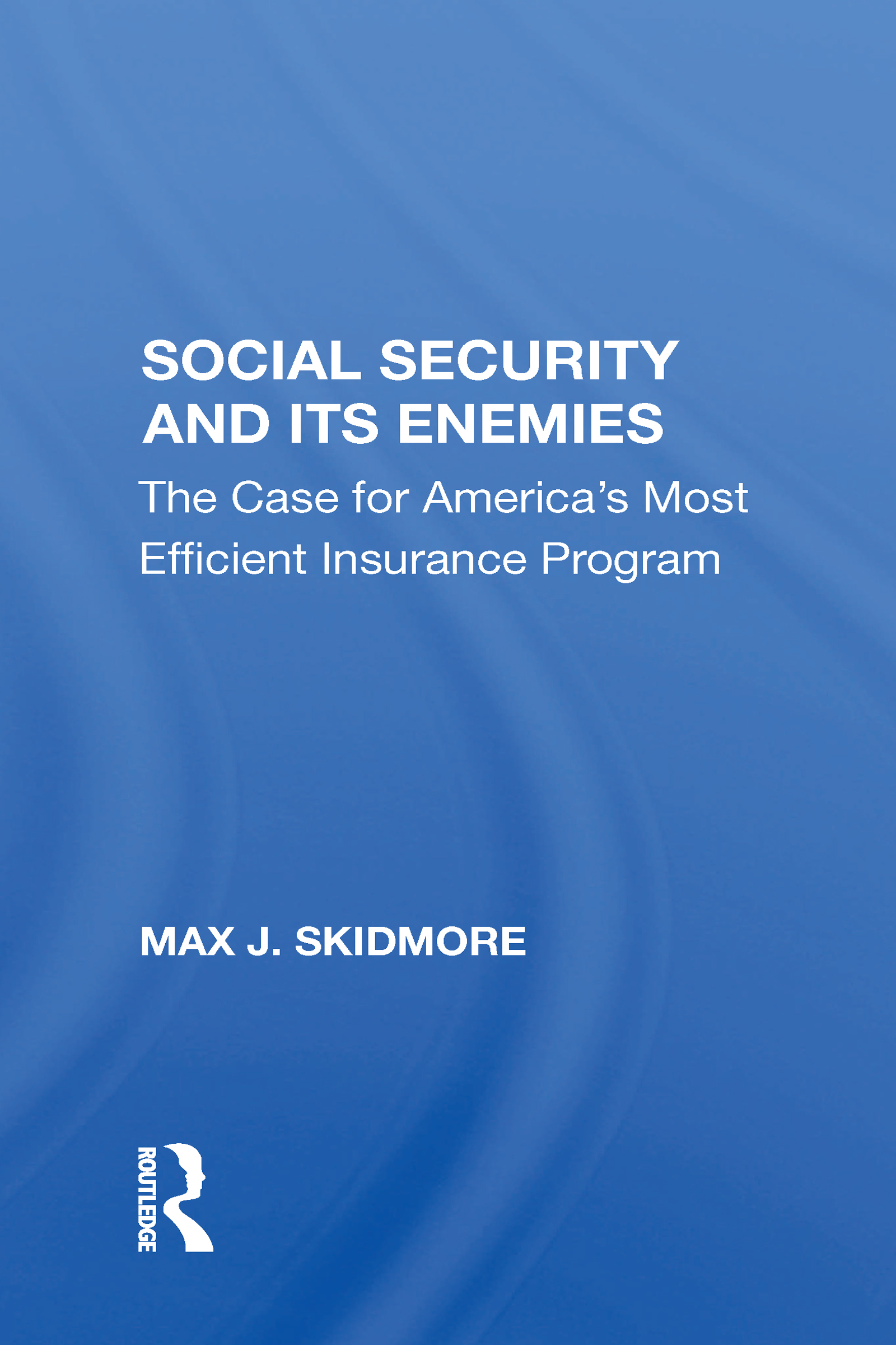Social Security And Its Enemies
