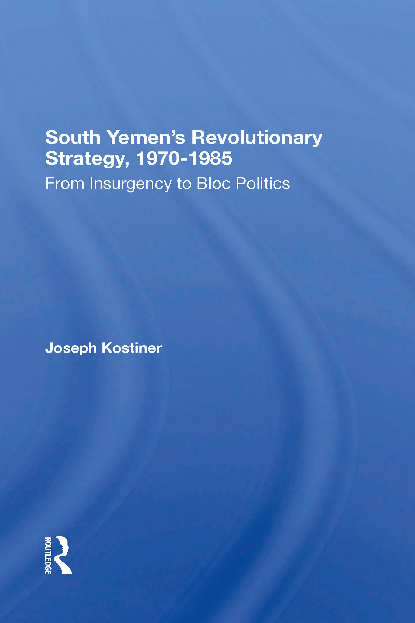 South Yemen's Revolutionary Strategy, 1970-1985