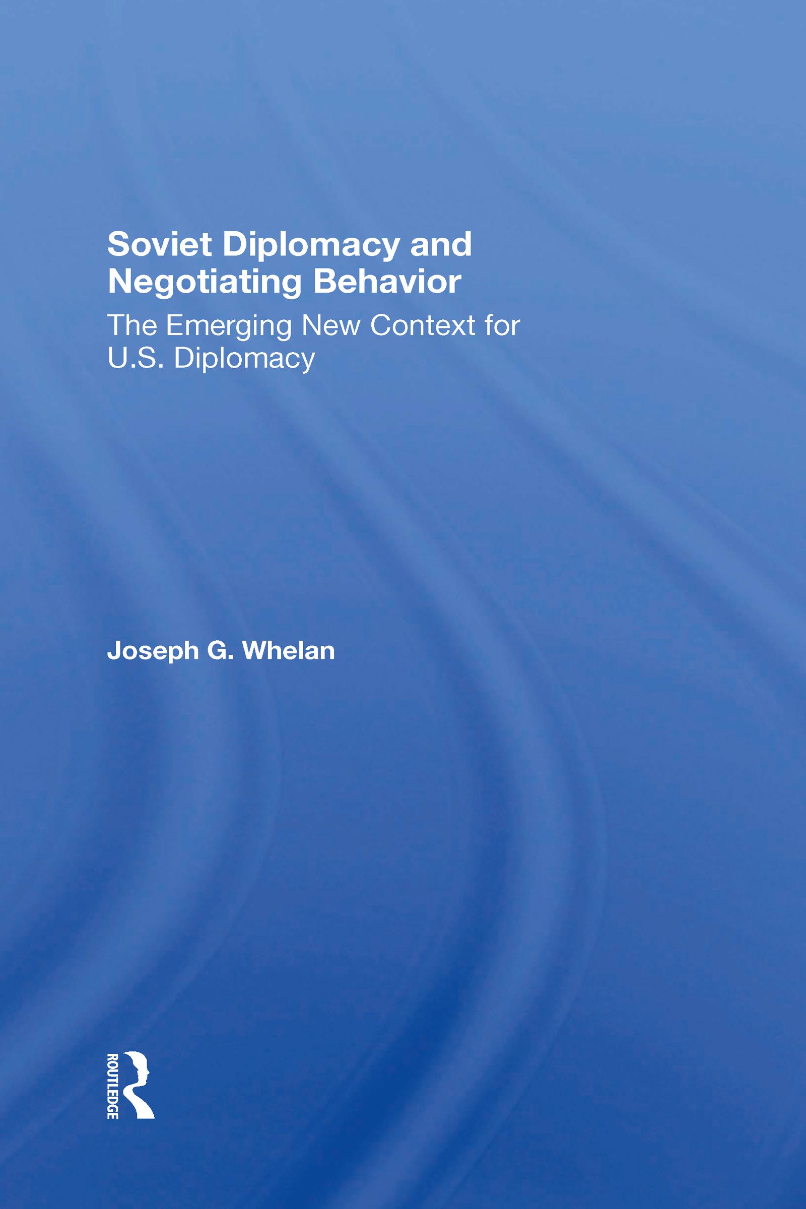 Soviet Diplomacy And Negotiating Behavior