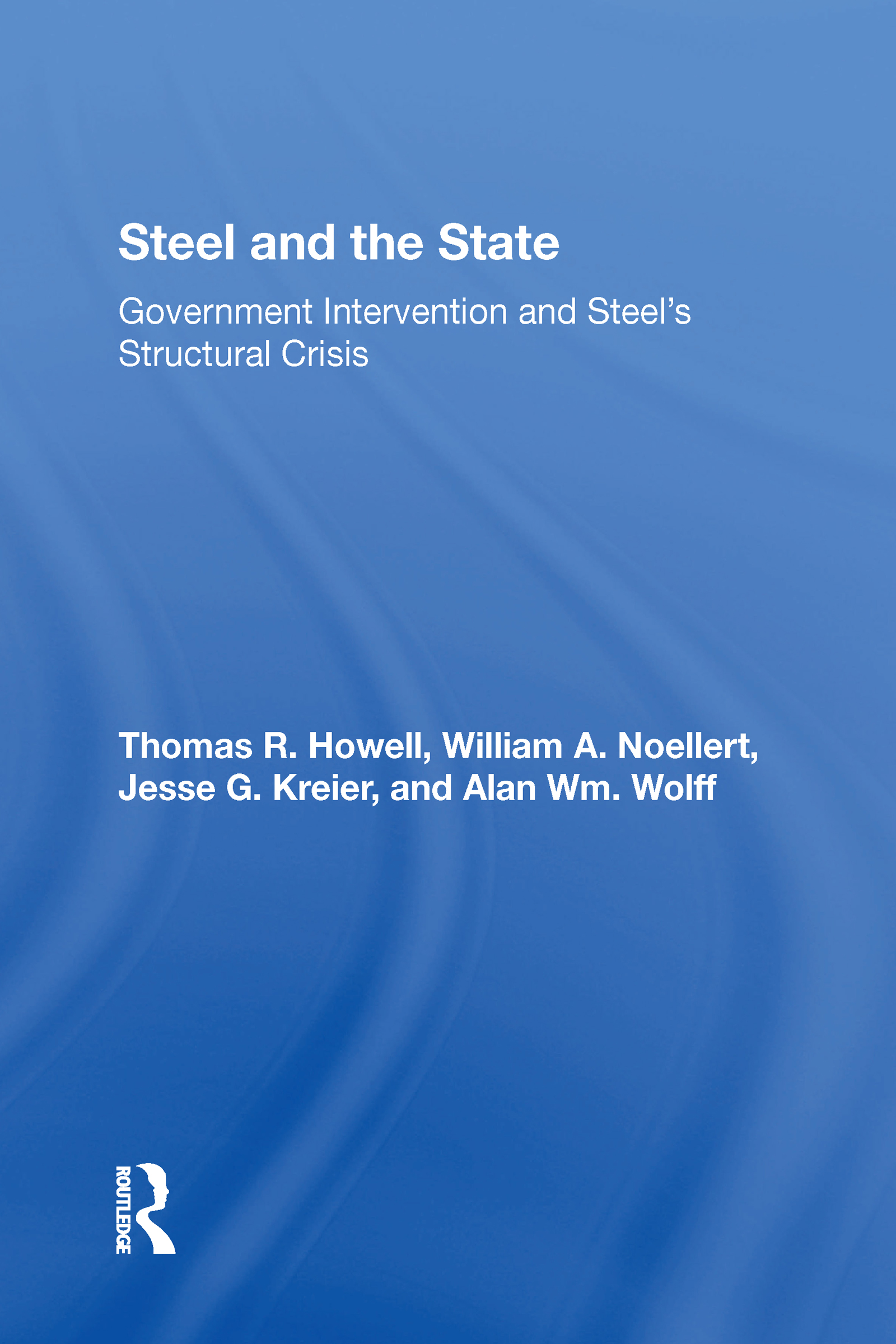 Steel And The State