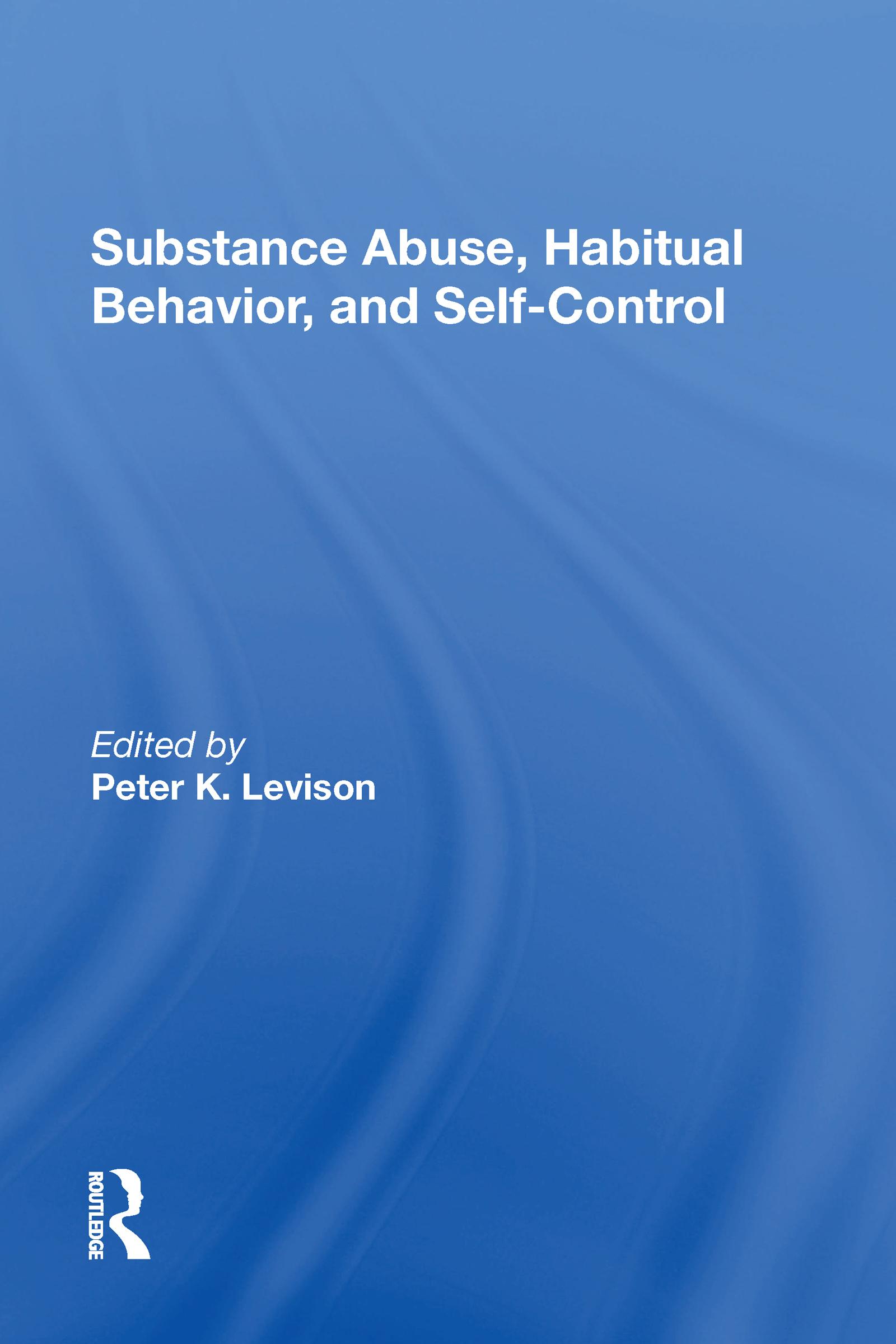 Substance Abuse, Habitual Behavior, And Self-control