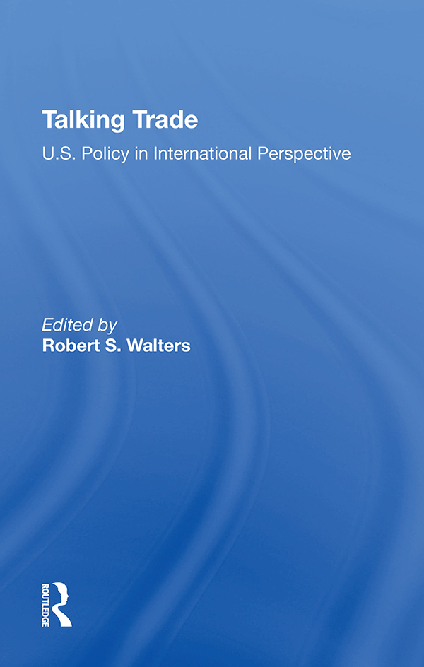 Talking Trade: U.S. Policy In International Perspective book cover