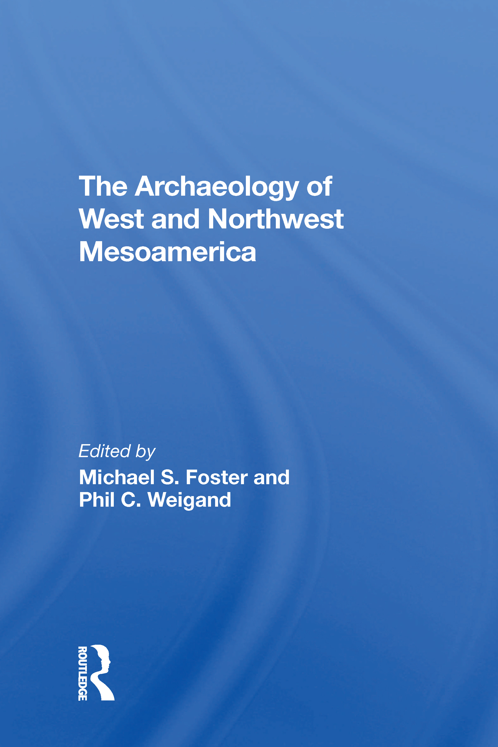 The Archaeology Of West And Northwest Mesoamerica