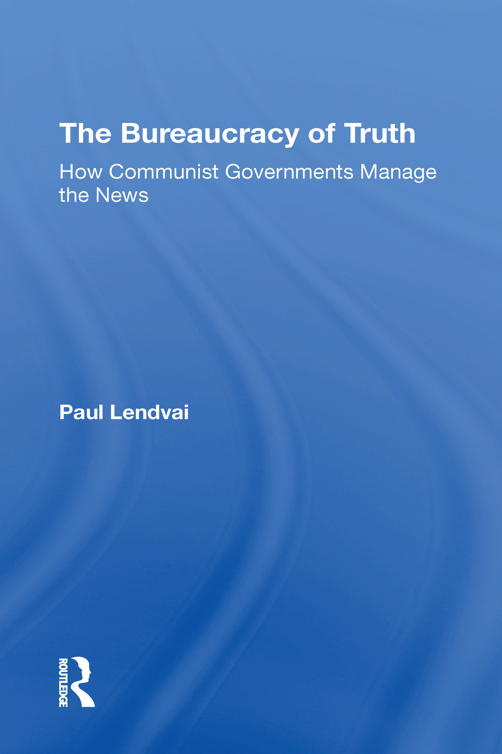 The Bureaucracy Of Truth
