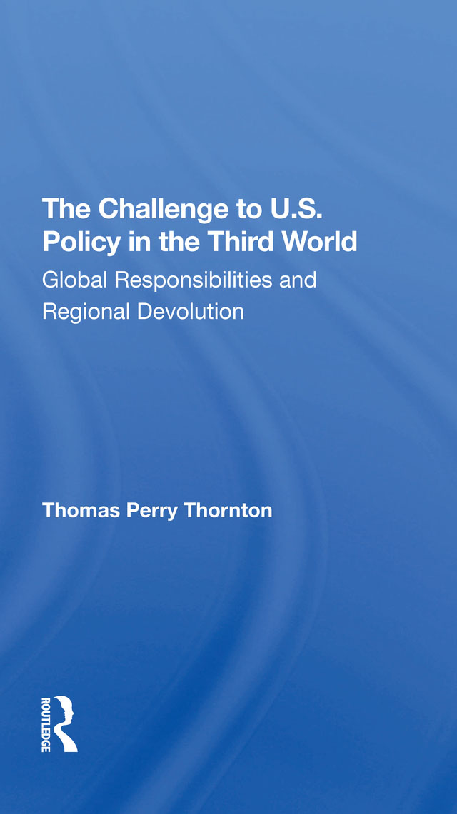 The Challenge To U.S. Policy In The Third World: Global Responsibilities And Regional Devolution book cover