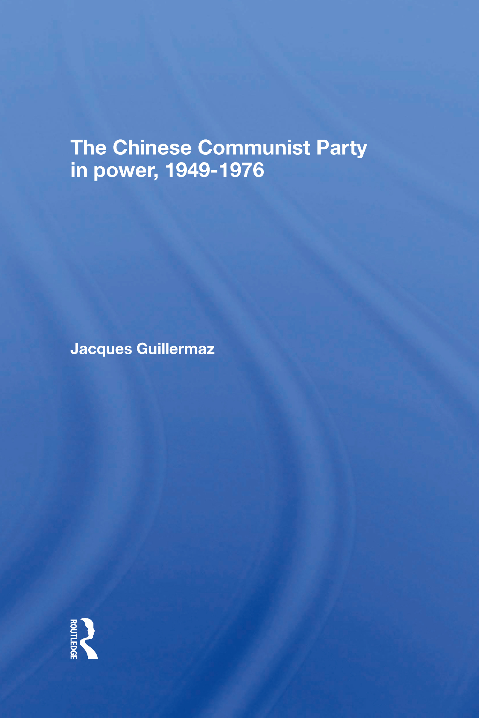 The Chinese Communist Party In Power, 1949-1976