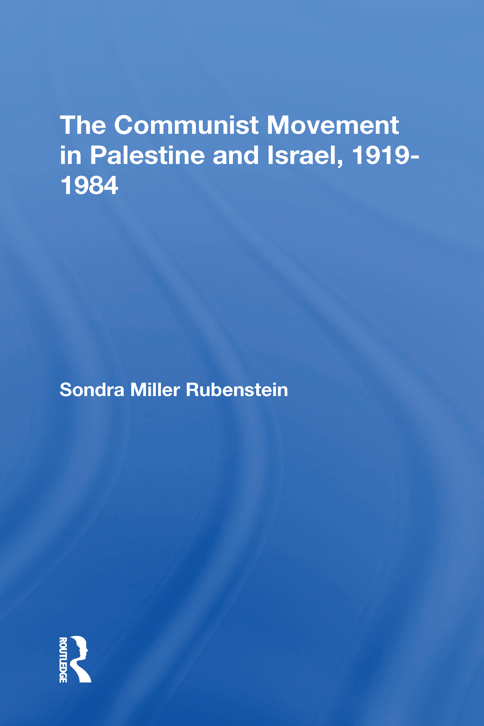 The Communist Movement In Palestine And Israel, 1919-1984