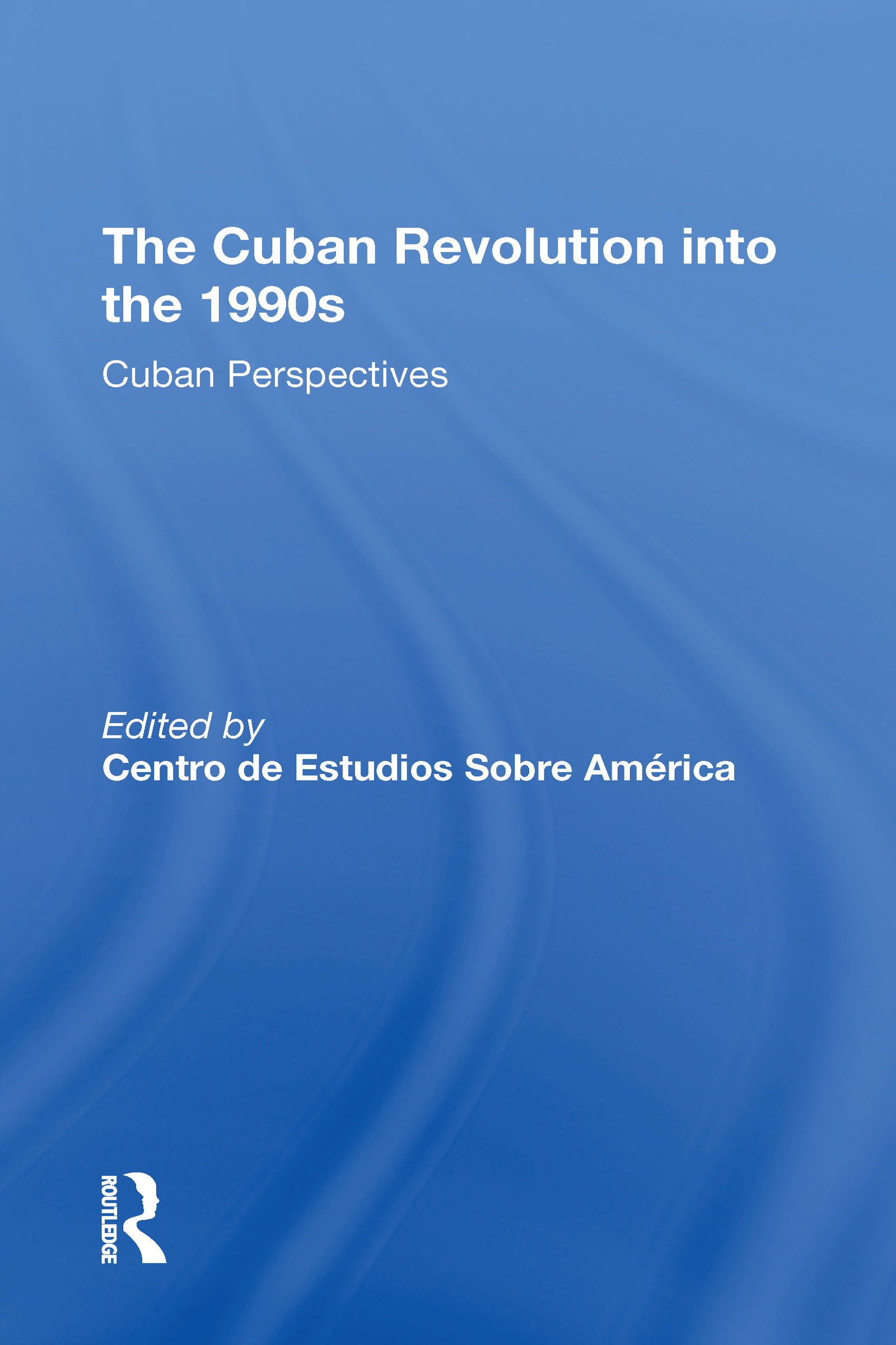 The Cuban Revolution Into The 1990s