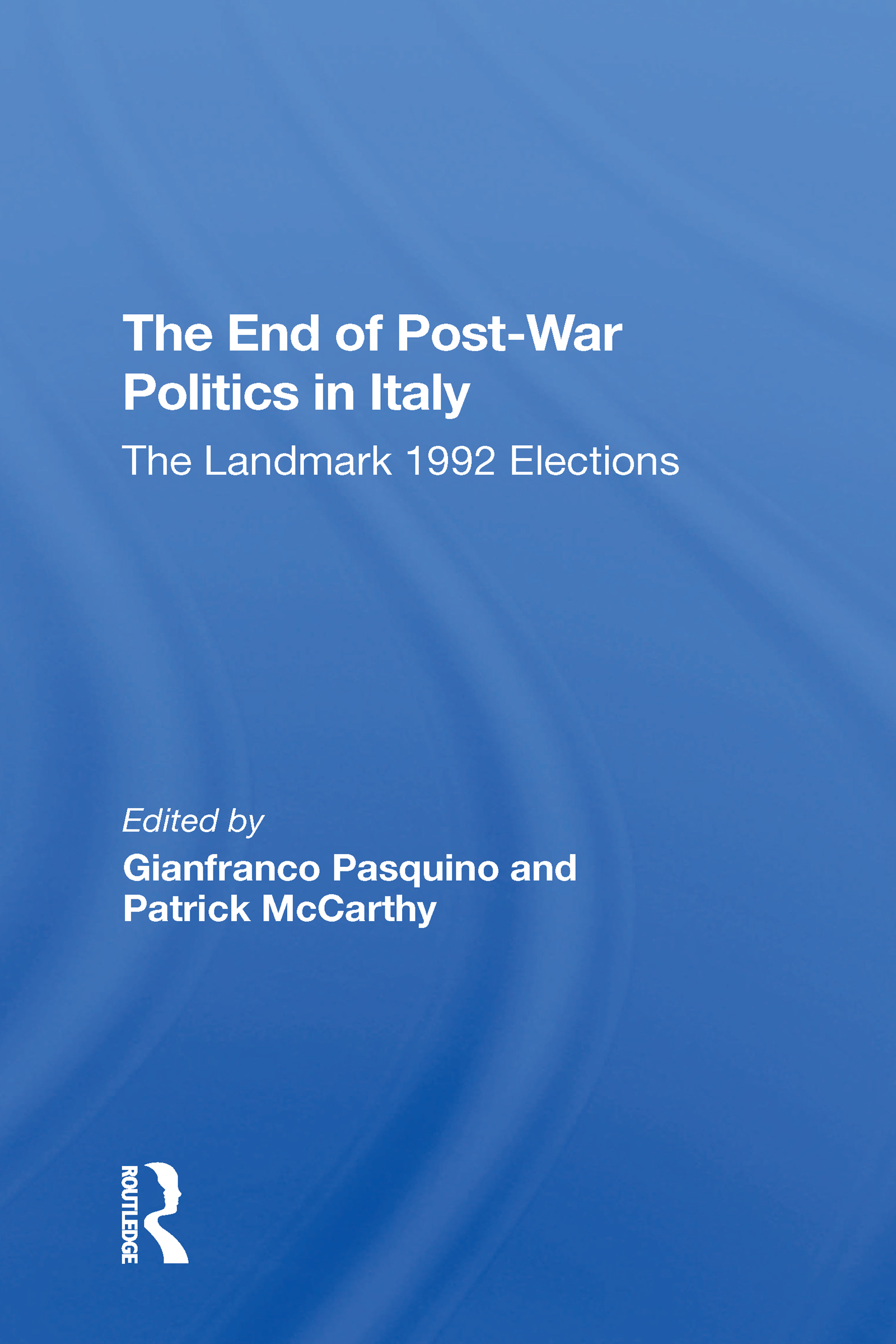 The End Of Post-War Politics In Italy