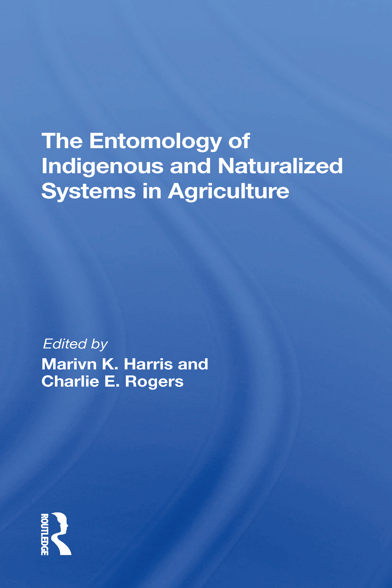 The Entomology Of Indigenous And Naturalized Systems In Agriculture