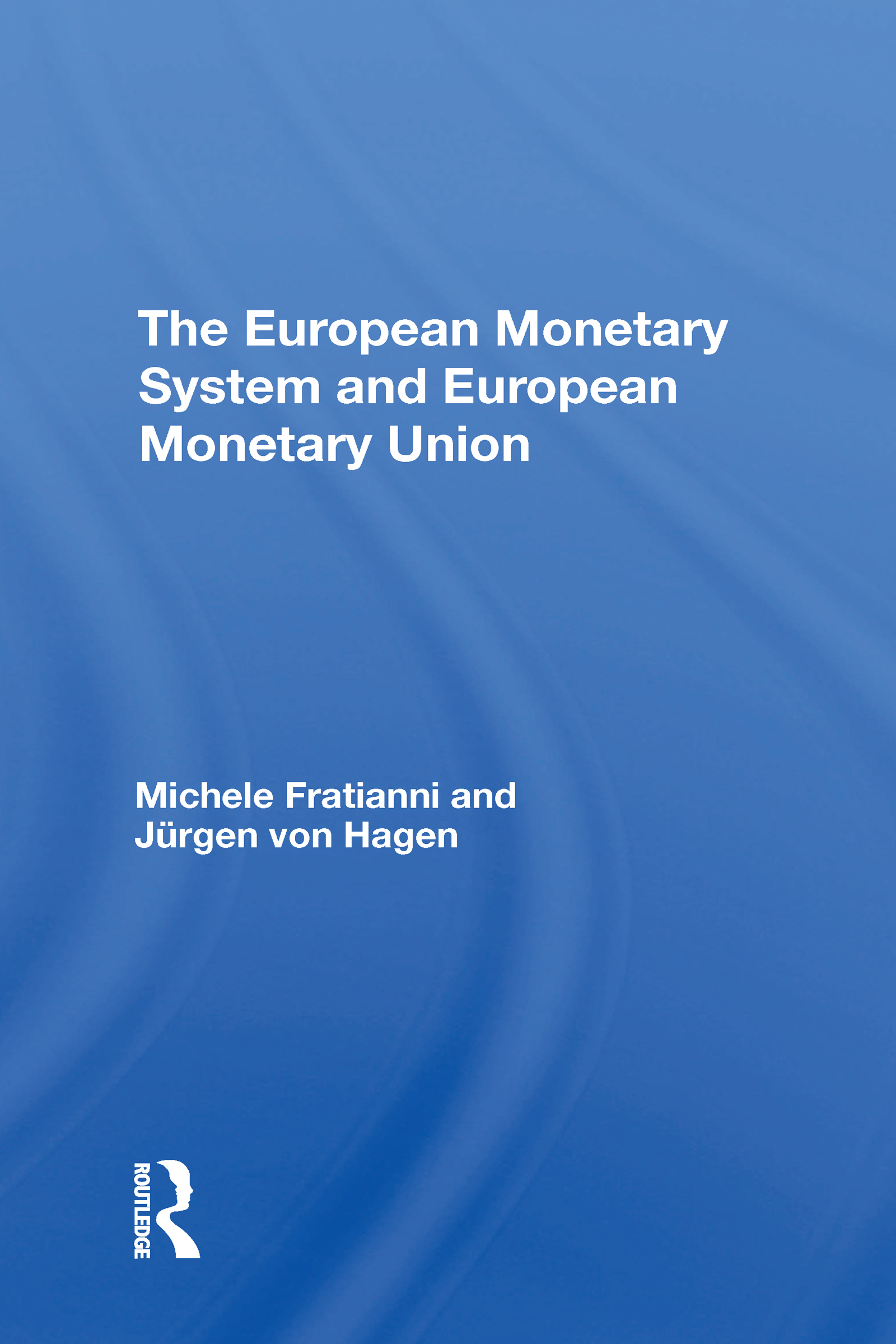 The European Monetary System And European Monetary Union