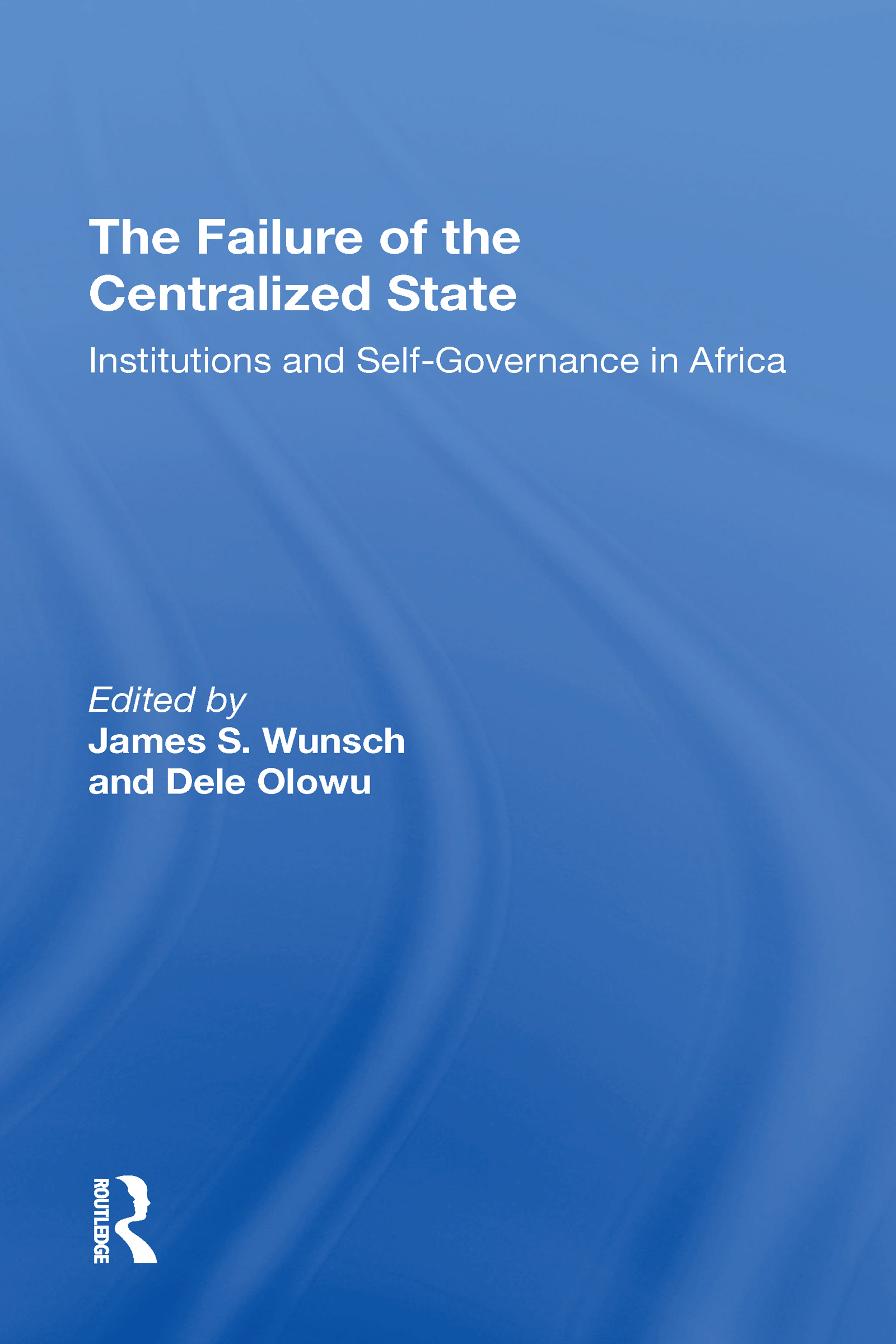 The Failure Of The Centralized State
