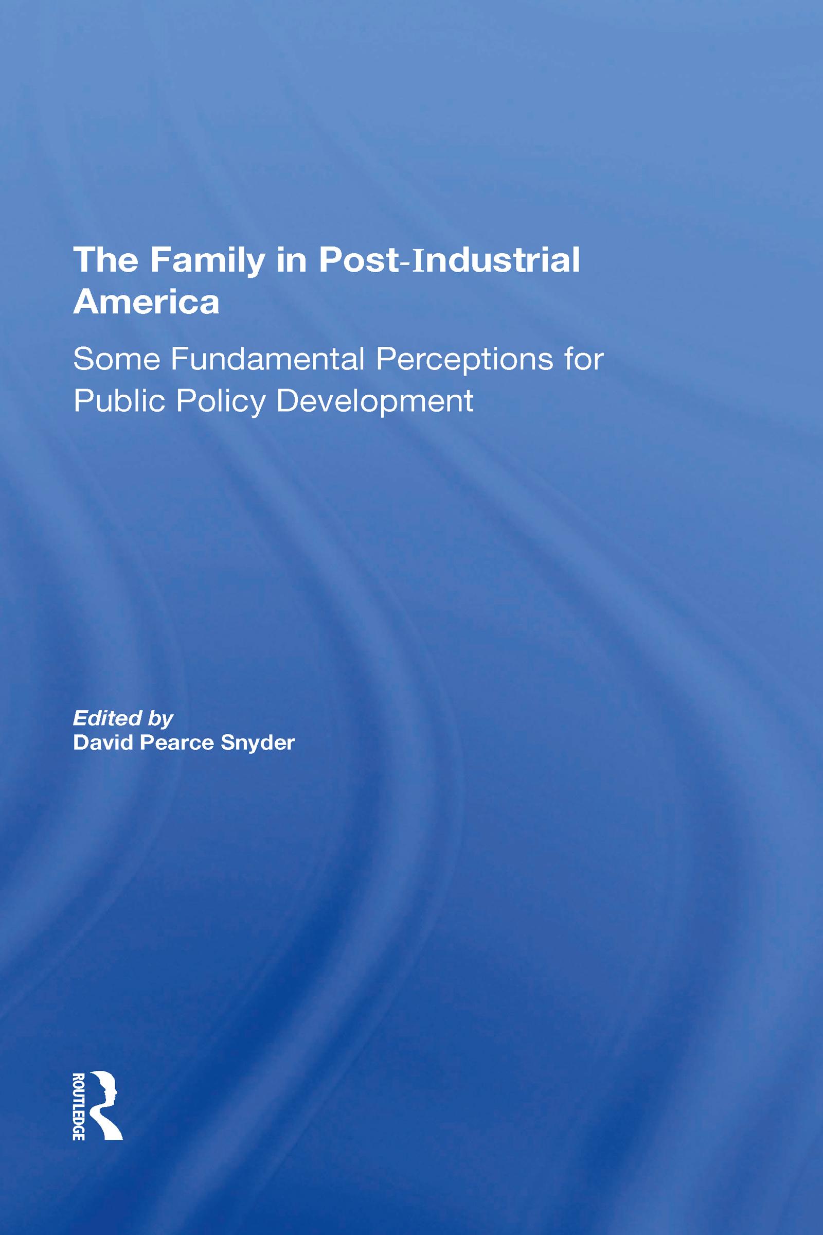 The Family In Postindustrial America