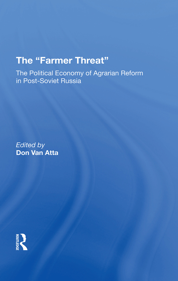 The Farmer Threat: The Political Economy Of Agrarian Reform In Post-Soviet Russia book cover