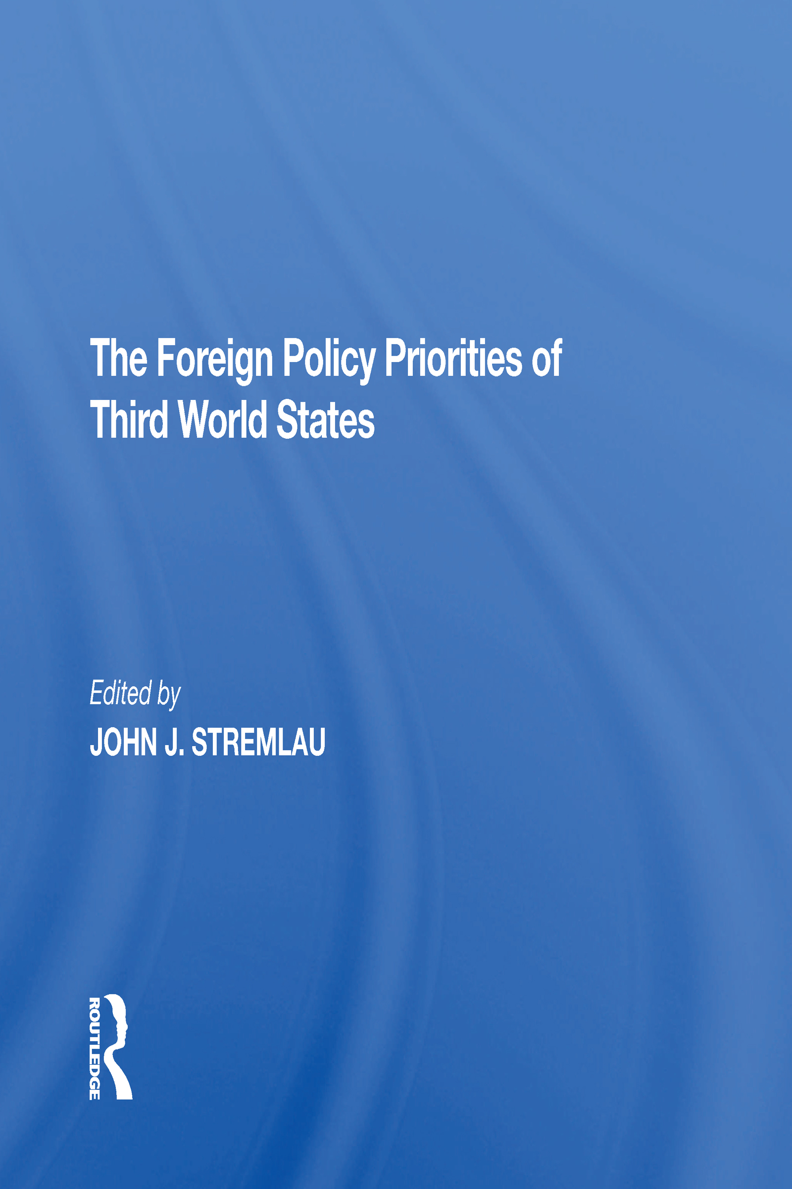 The Foreign Policy Priorities Of Third World States