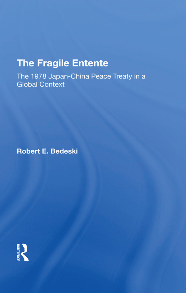 The Fragile Entente: The 1978 Japan-china Peace Treaty In A Global Context book cover