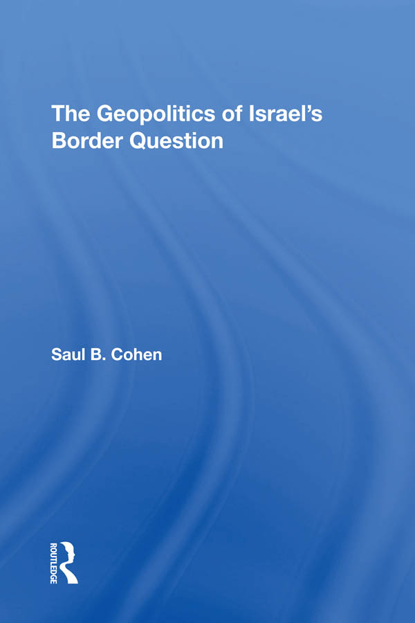 The Geopolitics Of Israel's Border Question