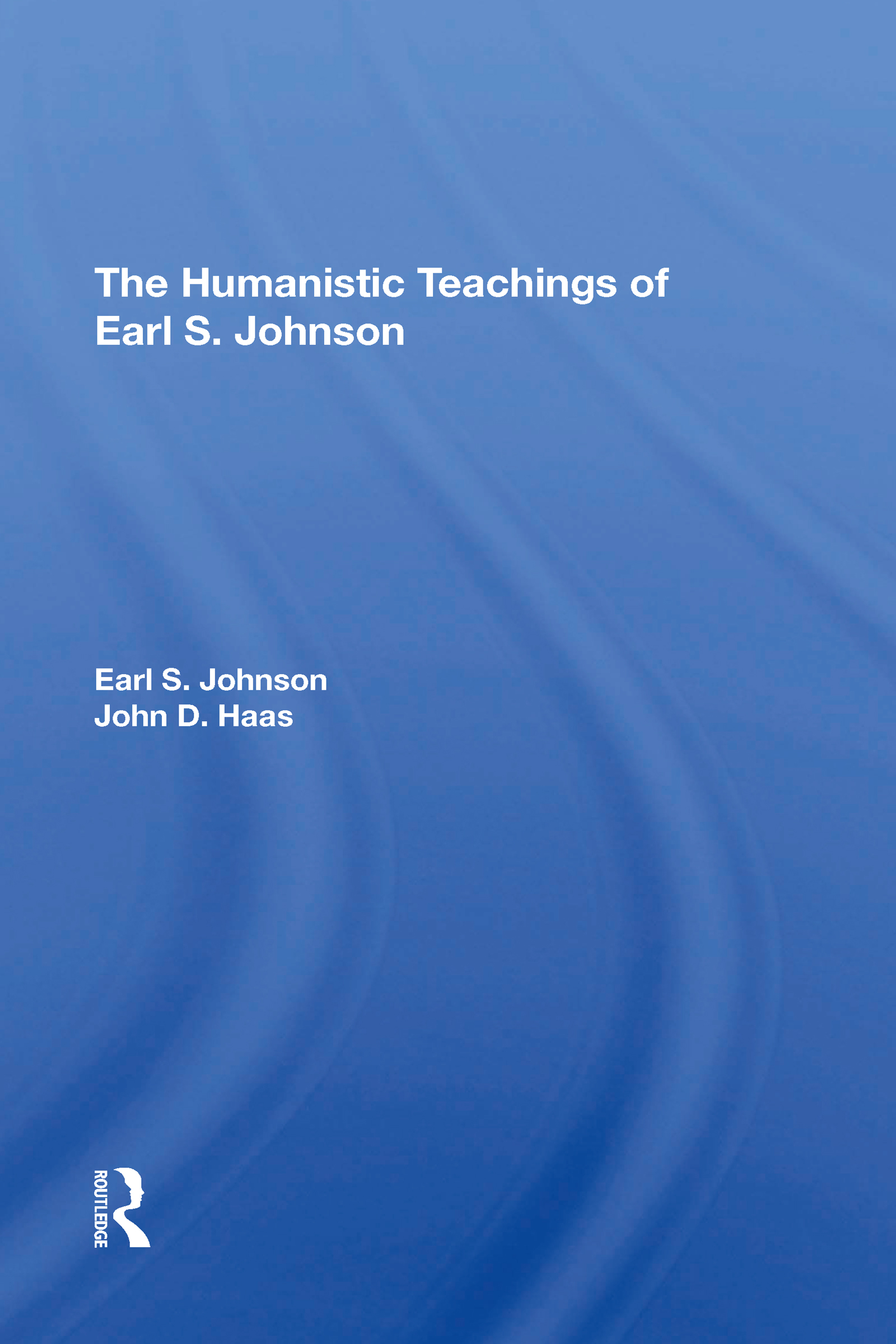 The Humanistic Teachings Of Earl S. Johnson