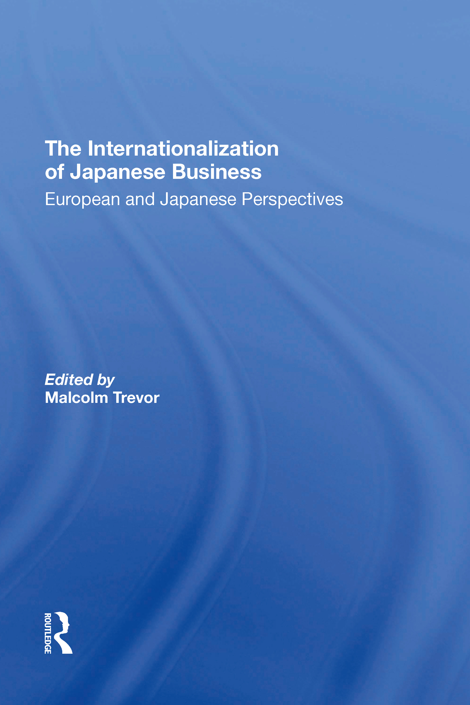 The Internationalization Of Japanese Business