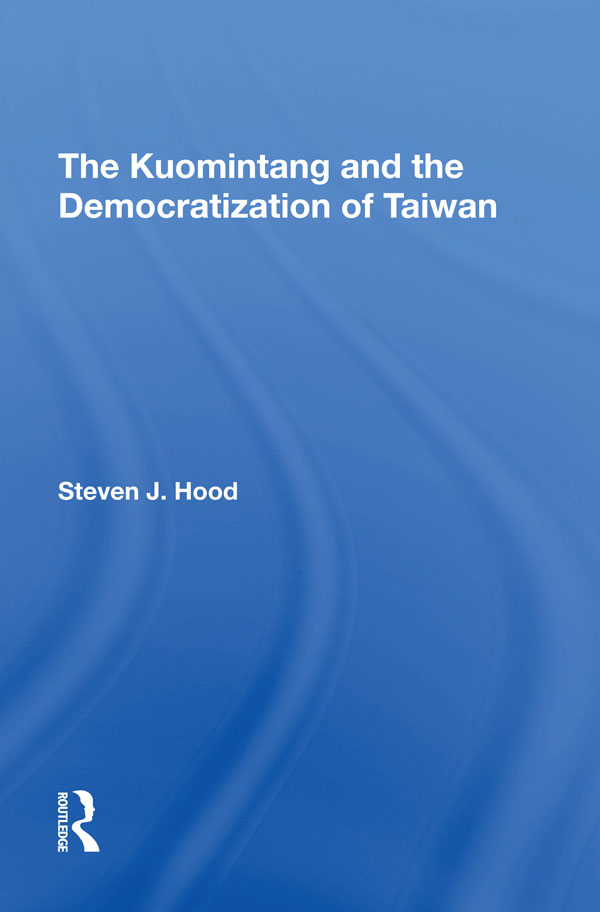 The Kuomintang And The Democratization Of Taiwan book cover