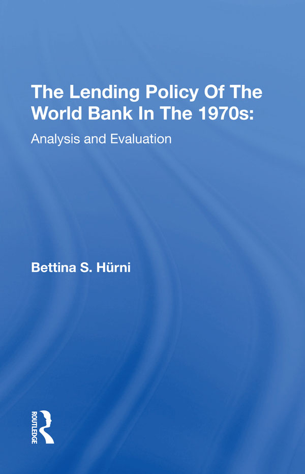 The Lending Policy Of The World Bank In The 1970s: Analysis And Evaluation book cover