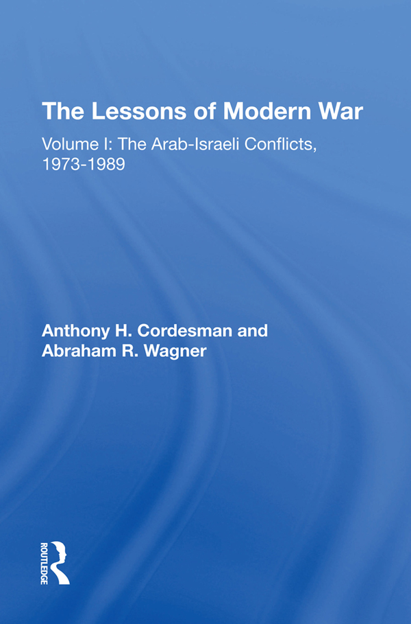 The Lessons Of Modern War: Volume I: The Arab-israeli Conflicts, 1973-1989 book cover